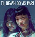 Nonton Serial Til Death Do Us Part 2019 Subtitle Indonesia