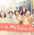 Nonton Serial Drama Korea Dear My Friends 2016 Sub Indo