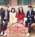 Nonton Serial Drama Korea Father, I'll Take Care of You 2016 Sub Indo